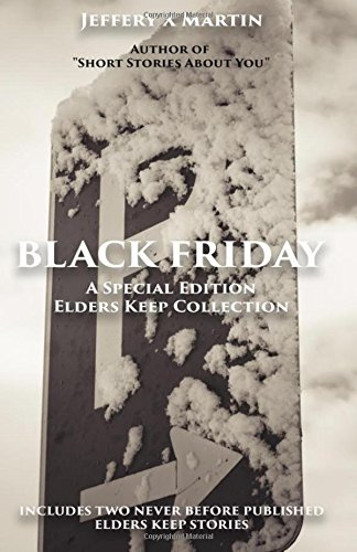 Black Friday: An Elders Keep Collection Special Edition (Volume 1)