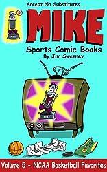 MIKE's NCAA Basketball Favorites (MIKE Sports Comic Books Book 5)