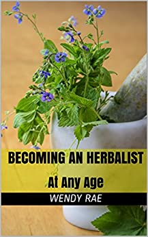 Becoming an Herbalist At Any Age by [Rae, Wendy]