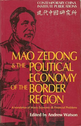 Mao Zedong and the Political Economy of the Border Region: A Translation of Mao's Economic and Financial Problems (Conte