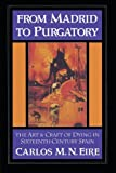 img - for From Madrid to Purgatory: The Art and Craft of Dying in Sixteenth-Century Spain (Cambridge Studies in Early Modern History) by Carlos M. N. Eire (2002-07-25) book / textbook / text book