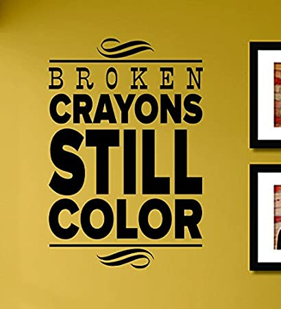 Amazoncom Broken Crayons Still Color Vinyl Wall Decals Quotes