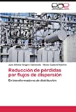img - for Reducci n de p rdidas por flujos de dispersi n: En transformadores de distribuci n (Spanish Edition) book / textbook / text book