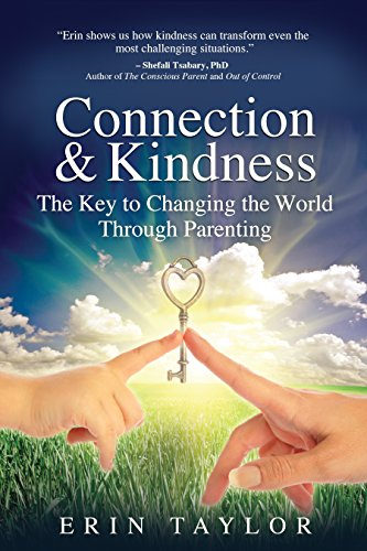 Connection and Kindness: The Key to Changing the World Through Parenting