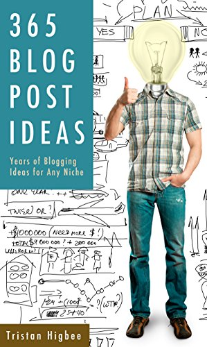 365 Blog Post Ideas: Years of Blogging Ideas for Any Niche