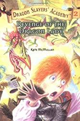 Revenge of the Dragon Lady (Dragon Slayers' Academy 2)