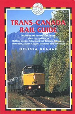 Trans-Canada Rail Guide, 4th: includes city guides to