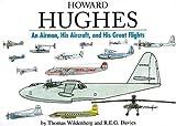 Howard Hughes, Thomas Wildenberg and R. E. G. Davies, 1888962275