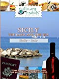 Culinary Travels - Sicily - The Land and the Sea - Italy