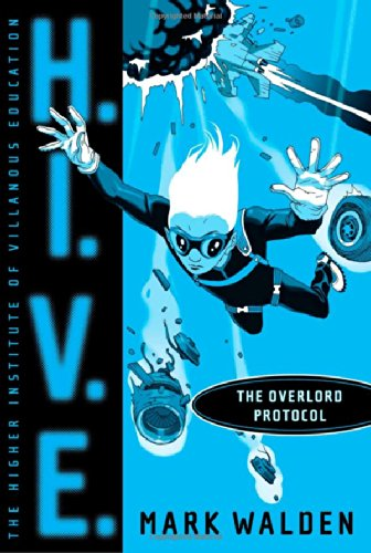 H.I.V.E. The Overlord Protocol by Mark Walden