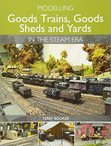 Modelling Goods Trains, Goods Sheds and Yards in the Steam (Railway Yard)