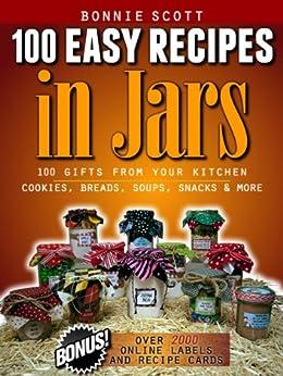 100 Easy Recipes In Jars by [Scott, Bonnie]