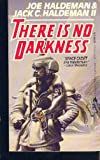 There Is No Darkness, Jack C. Haldeman, 0441805663