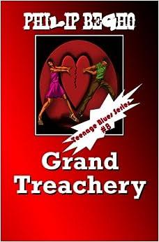 Grand Treachery: Teenage Blues Series: Volume 8 (Teenage Bues)