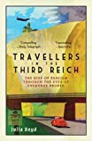 Travellers in the Third Reich: The Rise of Fascism Through the Eyes of Everyday People