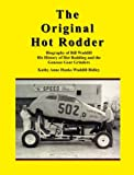 The Original Hot Rodder, Kathy Hanks Waddill Ridley, 1439244774