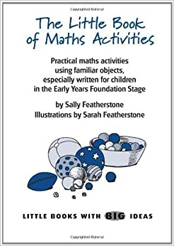Book The Little Book of Maths Activities: Little Books with Big Ideas by Sally Featherstone (2002-06-01)