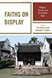 Faiths on Display : Religion, Tourism, and the Chinese State, Oakes/Sutton, 1442205067