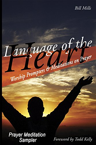(Language of the Heart: Worship Prompters & Meditations on Prayer (Sampler))