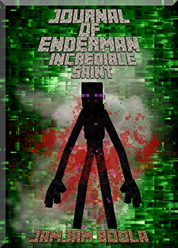Journal of Enderman Incredible Saint: Unbelievable Book About Steve and His Companions. For All Minecrafters (Minecafter Books - Card Joy Boxed Holiday