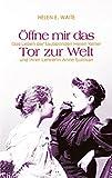 Öffne mir das Tor zur Welt: Das Leben der taubblinden Helen Keller und ihrer Lehrerin Anne Sullivan