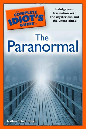 The Complete Idiot's Guide to the Paranormal PDF