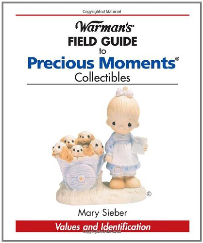 (Warman's Field Guide to Precious Moments: Values and Identification)