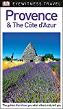DK Eyewitness Travel Guide Provence and the Côte d Azur
