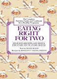 img - for Eating Right for Two: The Complete Nutrition Guide and Cookbook for a Healthy Pregnancy book / textbook / text book