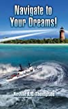 Navigate to Your Dreams, Neville Thompson, 1461119073