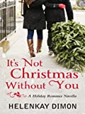 It's Not Christmas Without You (The Holloway Series)