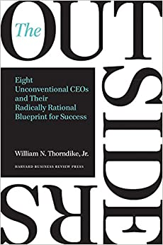 The Outsiders: Eight Unconventional Ceos And Their Radically Rational Blueprint For Success por William N. Thorndike epub