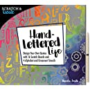 Scratch & Create: Hand-Lettered Life: Design your own quotes with 16 scratch boards and 4 alphabet and ornament stencils