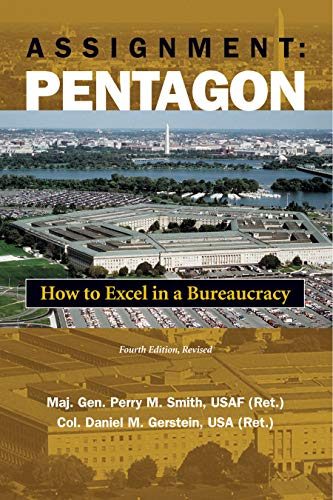 Assignment Pentagon: How to Excel in a Bureaucracy, Fourth Edition, Revised (Pentagon City)