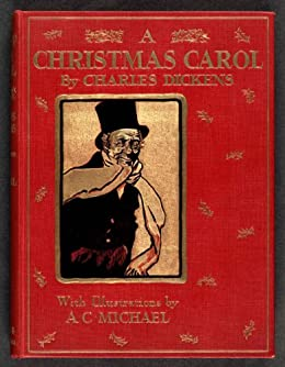 A Christmas Carol - Kindle edition by Dickens, Charles, A. C. Michael. Literature & Fiction ...