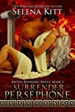 The Surrender of Persephone (Myths Behaving Badly Book 1)