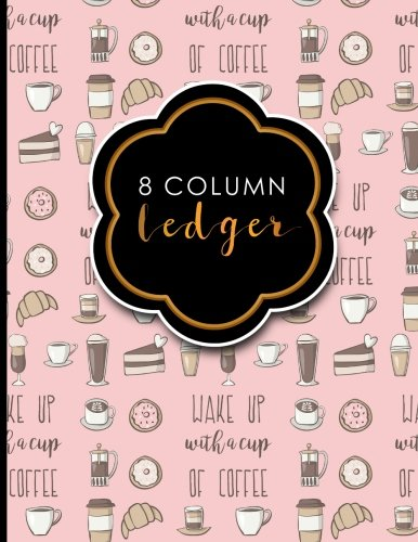"""Download 8 Column Ledger: Account Book, Accounting Journal Entry Book, Bookkeeping Ledger For Small Business, Cute Coffee Cover, 8.5"""" x 11"""", 100 pages (Volume 36) ebook"""