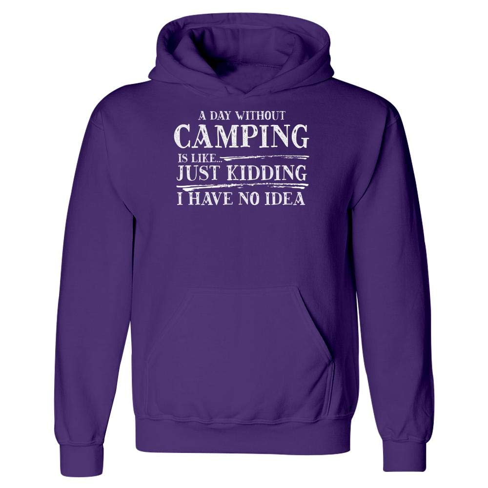 Hoodie MESS A Day Without Camping is Like