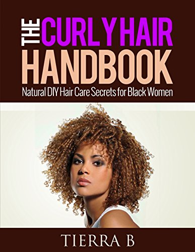 Search : The Curly Hair Handbook: Natural DIY Hair Care Secrets for Black Women (African American Hair Care)