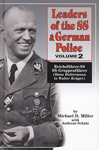 Leaders of the SS & German Police, Volume II. Reichsführer-SS ~ SS-Gruppenführer (Hans Haltermann to Walter Krüger)