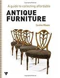 Antique Furniture, Caroline Wheater, 1908126337