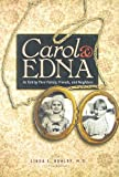 Carol and Edna, Linda S. Bowlby, 0977999335