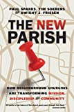 img - for The New Parish: How Neighborhood Churches Are Transforming Mission, Discipleship and Community book / textbook / text book