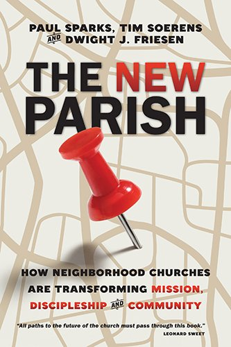 the-new-parish-how-neighborhood-churches-are-transforming-mission-discipleship-and-community