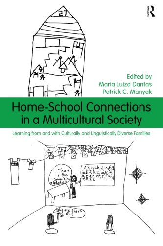 Home-School Connections in a Multicultural Society: Learning From and With Culturally and Linguistically Diverse Families (Language, Culture, and Teaching Series)