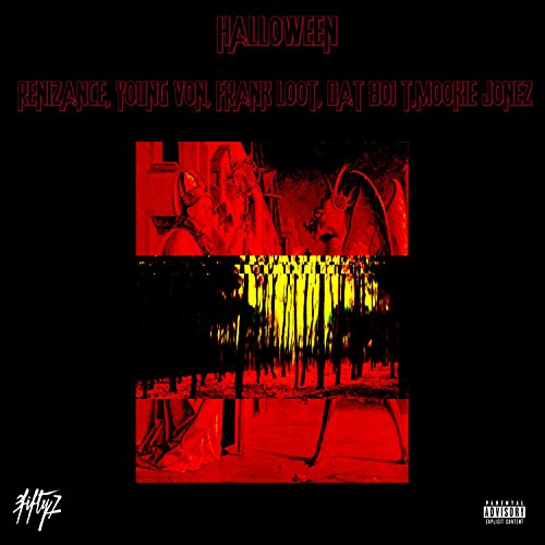 Halloween (feat. Renisance, Young Von, Frank Loot, Dat Boi T & Mookie Jones) [Explicit]