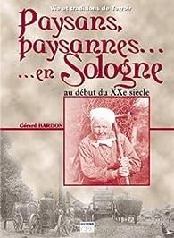 Paysans, paysannes de Sologne : Au début du XXe siècle par Gérard Bardon