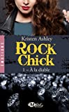 Rock Chick, Tome 1: À la diable