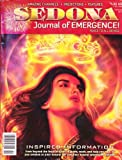 img - for Sedona Journal of Emergence! (February 2011, Vol.21 No.2) Tapping Into the Divine Energy; Learning to Create From Pure Potential; Connect to the Wisdom of Mother Earth; Polarization Increases Unity Consciousness; the Thirteenth Crystal Skull book / textbook / text book