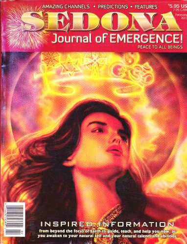 Sedona Journal of Emergence! (February 2011, Vol.21 No.2) Tapping Into the Divine Energy; Learning to Create From Pure Potential; Connect to the Wisdom of Mother Earth; Polarization Increases Unity Consciousness; the Thirteenth Crystal (Sterling Crystal Twenty Light)